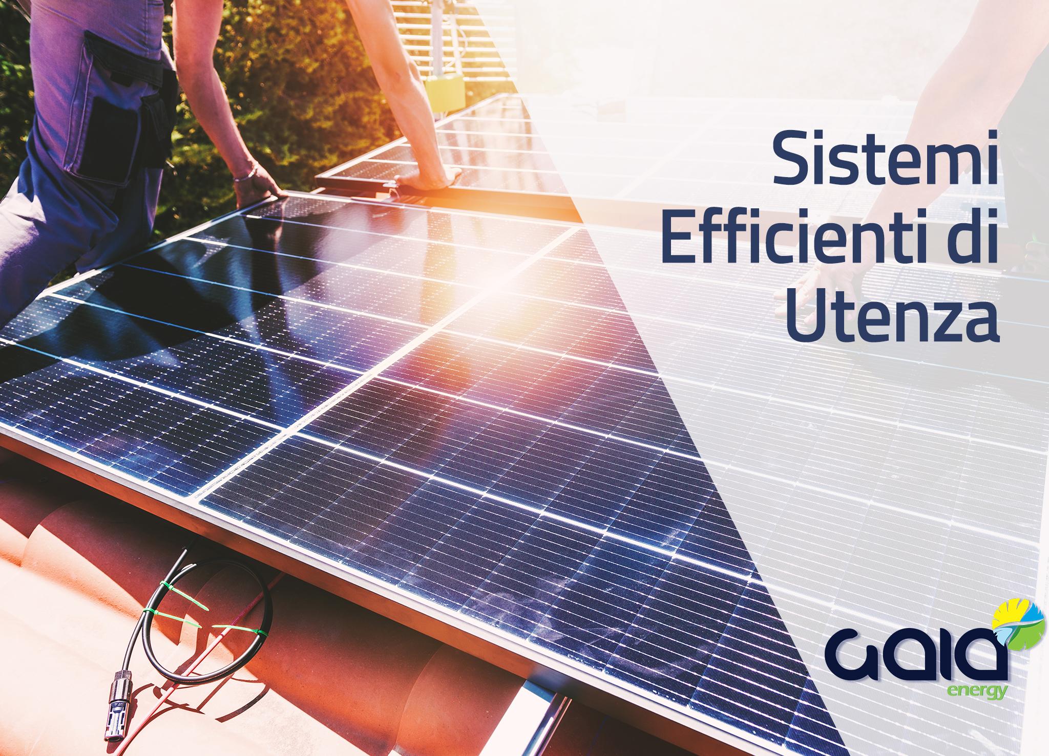 Pannelli Fotovoltaici Sistemi Efficienti di Utenza